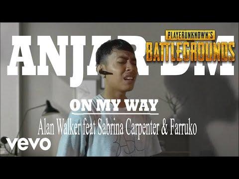 on-my-way---alan-walker,-sabrina-carpenter-&-farruko- -cover-by-anjar-dm
