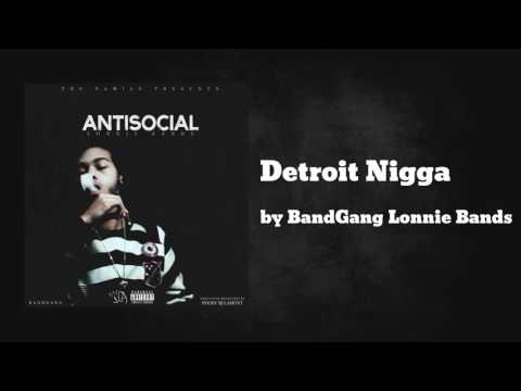 Detroit Nigga ft BandGang Biggs - BandGang Lonnie Bands