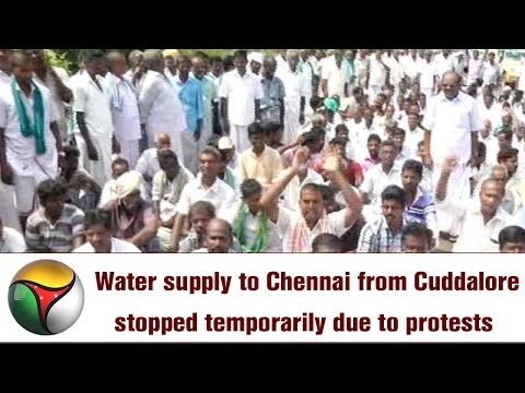 Water supply to Chennai from Cuddalore stopped temporarily due to protests | Special report