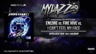 Encore vs. Fire Hive vs. I Can't Feel My Face (Afrojack UMF 2017 Mashup)