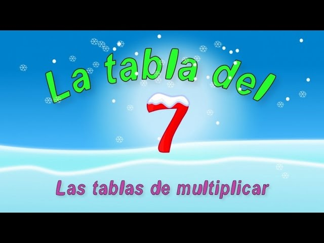 Tabla Del 7 Las Tablas De Multiplicar Video Animado Youtube