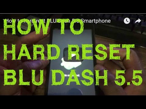 How To Hard Rest BLU Dash 5.5 Smartphone