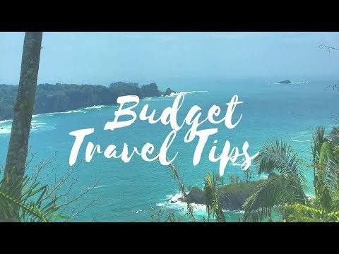 TIPS FOR BUDGET TRAVEL || Costa Rica & Nicaragua