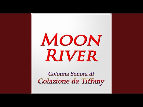 Moon River (Tema dalla colonna sonora di