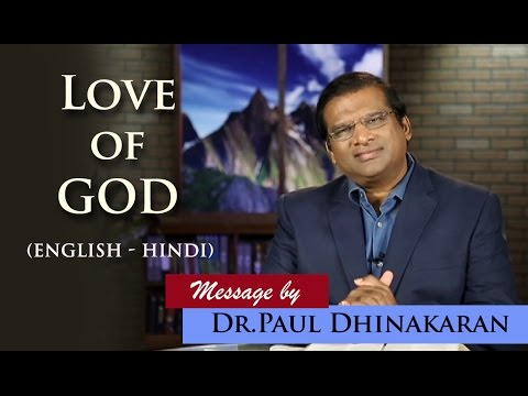 Love of God (English - Hindi) | Dr. Paul Dhinakaran