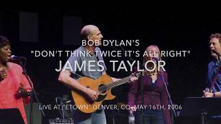 James Taylor  -  Don't Think Twice its all Right