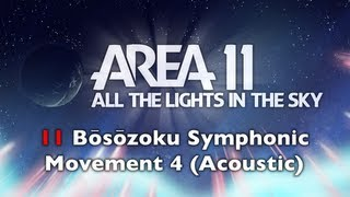 Area 11 - Bōsōzoku Symphonic: Movement 4 (Acoustic)