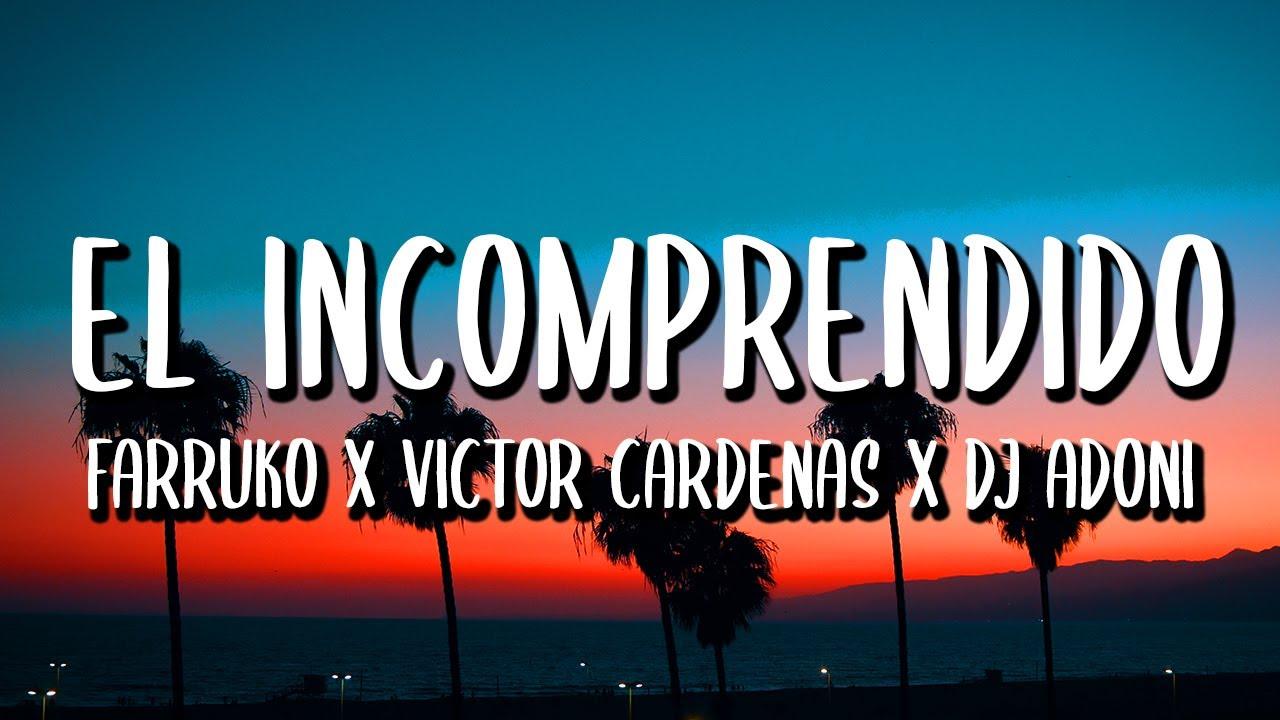 Farruko x Victor Cardenas x Dj Adoni - El Incomprendido (Letra/Lyrics)