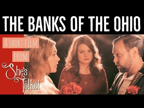 Banks of the Ohio - a Short Film by She's Folks