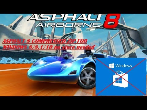 How To Download Asphalt 8 On Windows 8/8.1/10 (no Store Needed)