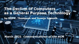 March 2021 CACM: The Decline of Computers as a General Purpose Technology