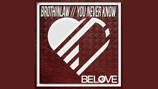 You Never Know (Original Mix)