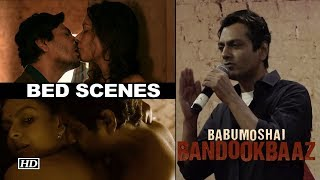 Nawaz speaks about his BED SCENES in 'Babumoshai Bandookbaaz'