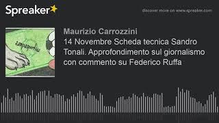 14 Novembre Scheda tecnica Sandro Tonali. Approfondimento sul giornalismo con commento su Federico R