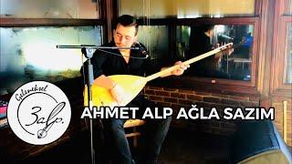 Ahmet Alp - Ağla Sazım