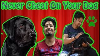 Never Cheat On Your Dog | When Your Dog Loves You |