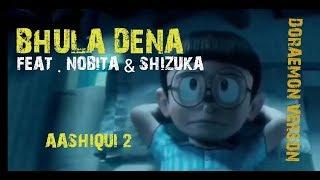 Bhula dena mujhe ◼ feat .nobita and Shizuoka ◼ Aashiqui 2 ◼ Doraemon version ◼◾▪▫