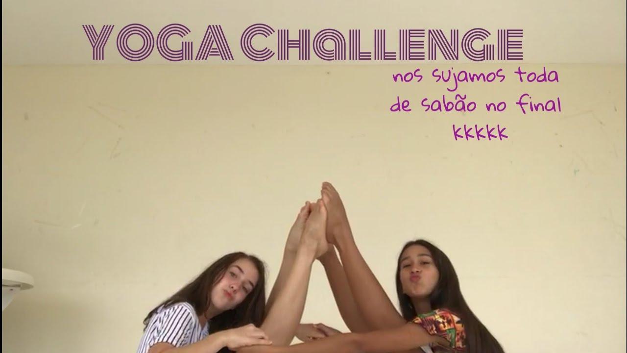 YOGA Challenge (participação especial das minha amigas e desafio no final)