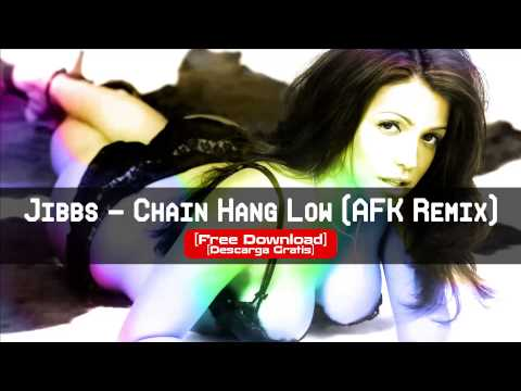 Jibbs - Chain Hang Low (Crizzly & AFK Remix) [FREE DOWNLOAD] [320kbps]