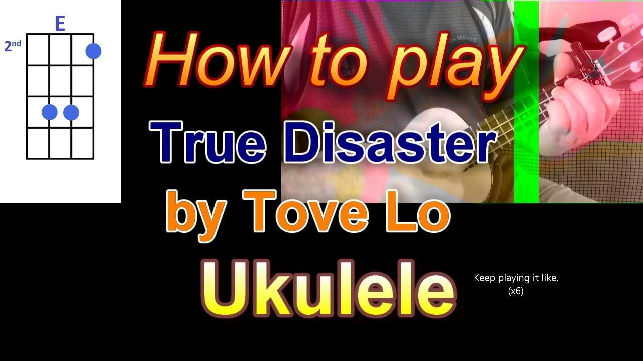 How to play true disaster by tove lo ukulele youtube hexwebz Image collections