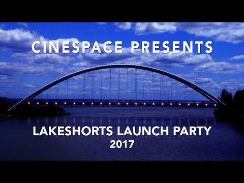 The LakeshortsCinespace Launch Party 2017