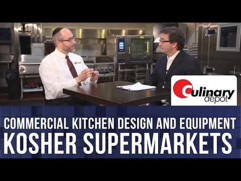 Commercial Kitchen Design and Equipment for Kosher Supermarkets
