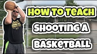 How To Teach Basketball Players To Shoot A Basketball