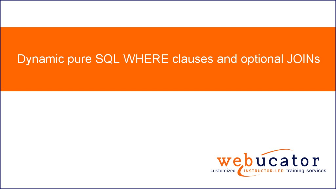 Dynamic pure SQL WHERE clauses and optional JOINs « Davide