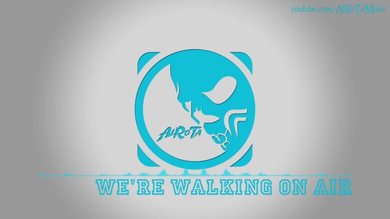 Were Walking On Air By Otto Wallgren 2010s Pop Music Youtube