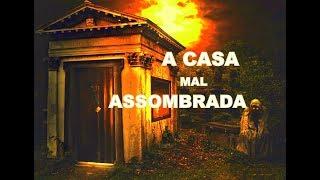 A CASA MAL ASSOMBRADA