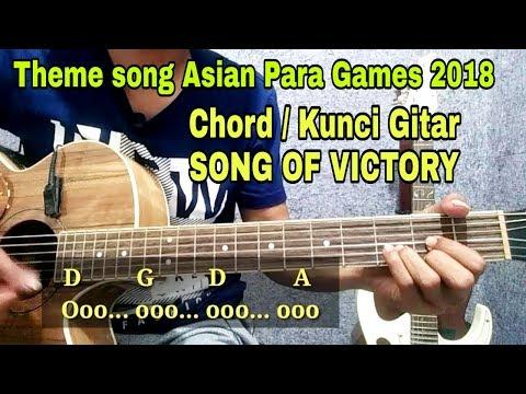 Chord/Kunci Gitar Song of Victory | Official Theme Song Asian Para Games 2018