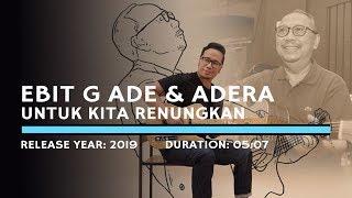Download Lagu Ebiet G  Ade feat. Adera - Untuk Kita Renungkan (Lyric) mp3