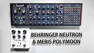 Behringer Neutron and Meris Polymoon