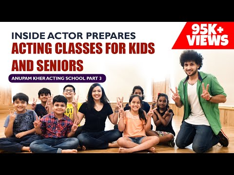Acting Courses for KIDS and 50 YEAR plus age group | Inside Anupam Kher's Actor Prepares Part 3