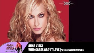 Anna Vissi - Who Cares About Love (Alternative Version) (Audio)
