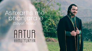 Artur Harutyunyan. Ashxarhs me  phanjara e(SAYAT-NOVA)