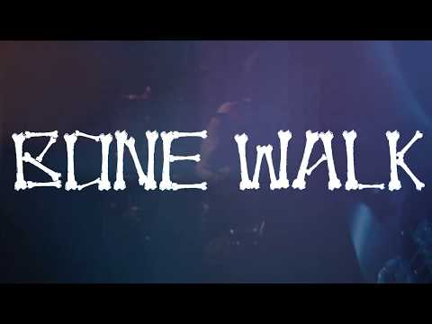 Bone Walk (Official Live Music Video)