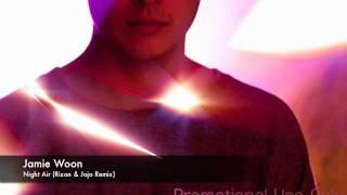 Jamie Woon - Night Air (Rizon & Jojo Remix)