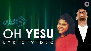 Oh Yesu | Oruvarey | Lyric Video | One Generation