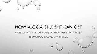 oxford brookes bsc hons in applied accounting Oxford brookes university's partnership with the association of chartered certified accountants (acca) allows acca students to earn a bsc (hons) in applied accounting with the submission of a research and analysis project work while taking their acca examinations.