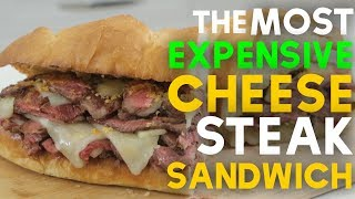 MOST expensive CHEESESTEAK SANDWICH