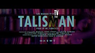 Los Waraos Ft Syrup - Talisman Letra (Official LIrics)