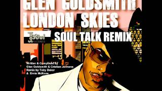 London Skies [Soul Talk Remix] - Glen Goldsmith