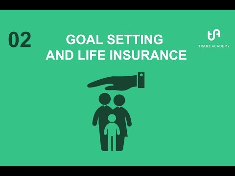 02 Financial Planning - Goal Setting And Life Insurance