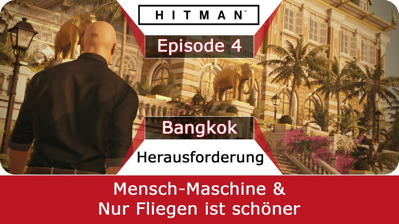 hitman 6 mensch maschine nur fliegen ist sch ner guide bangkok deutsch german youtube. Black Bedroom Furniture Sets. Home Design Ideas