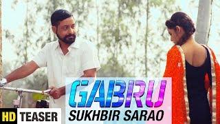 Gabru | Teaser | Sukhbir Sarao | Latest Punjabi Song 2018 | Yaariyan Records