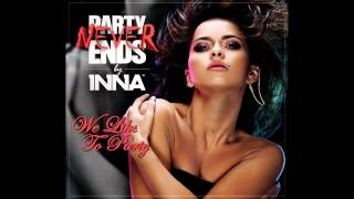 We Like To Party - INNA (Official Music) HD