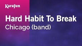 Karaoke Hard Habit To Break - Chicago (band) *