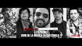 Foro: ¿Es Posible Vivir de la Música en Guatemala?