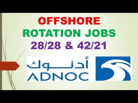 ADNOC OFFSHORE ROTATION 28/28 & 42/21  INTERVIEW ON FEB-2018